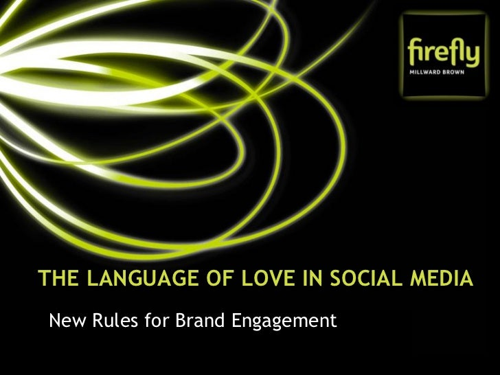 THE LANGUAGE OF LOVE IN SOCIAL MEDIANew Rules for Brand Engagement