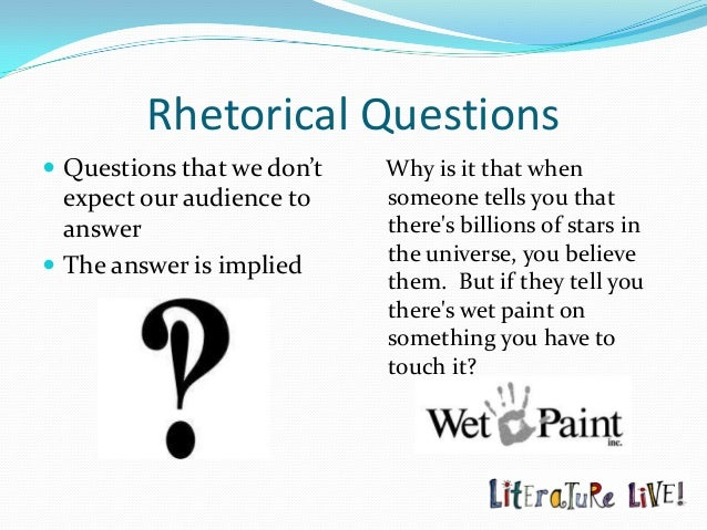 can we use rhetorical questions in essays The rhetorical question  anthypophora sometimes takes the form of asking the audience or one's adversary what can be said  the use of animated questions.