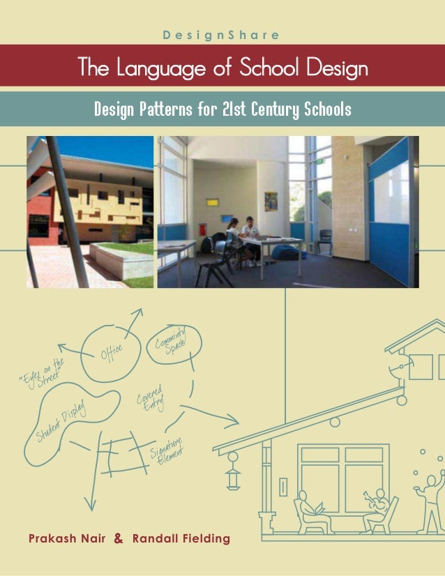     Design Patterns for 21st Century Schools D e s i g n S h a r e
