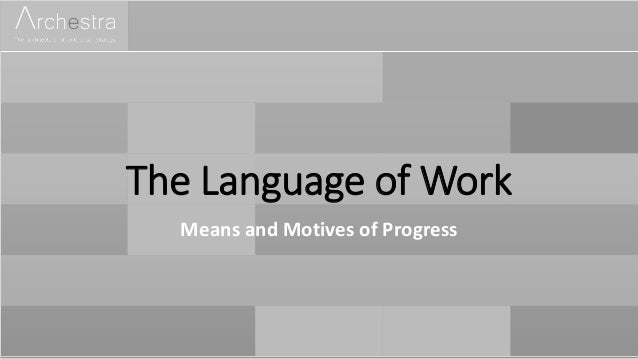 The Language of Work Means and Motives of Progress