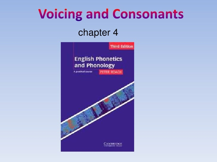 Voicing and Consonants<br />chapter 4<br />