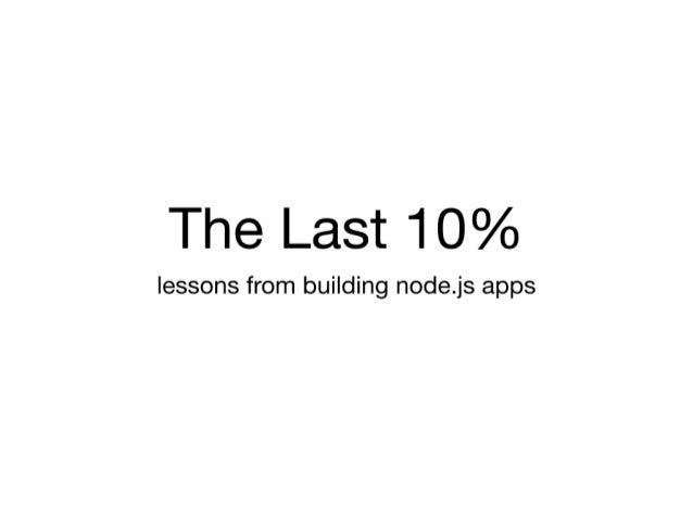 The Last 10%