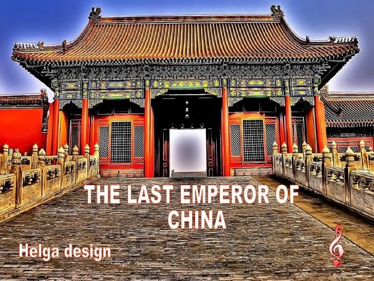 THE LAST EMPEROR OF CHINA  Helga design