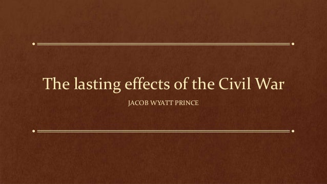 an overview of the effects of the civil war Descriptions of the effects of the civil war (cw71), each document comes with a  description of the broader effect the teacher can either make seven stations.