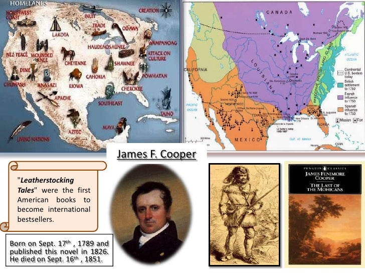 James F. Cooper<br />	&quot;LeatherstockingTales&quot; were the first American books to become international bestsellers.<...
