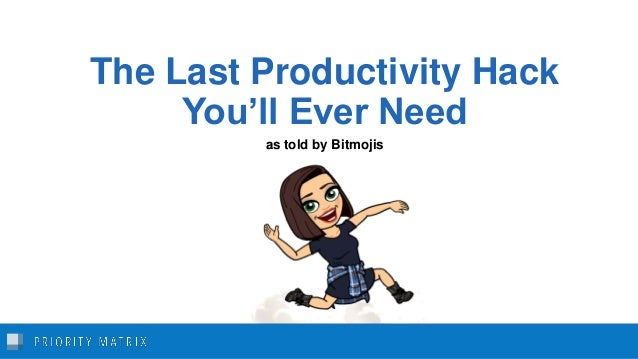 The Last Productivity Hack You'll Ever Need as told by Bitmojis