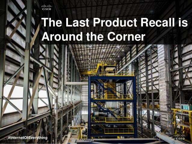 The Last Product Recall is Around the Corner #InternetOfEverything
