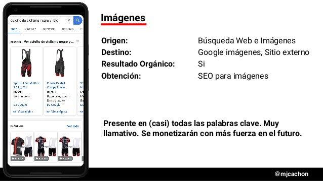 #DSM20 @mjcachon Imágenes Origen: Búsqueda Web e Imágenes Destino: Google imágenes, Sitio externo Resultado Orgánico: Si O...
