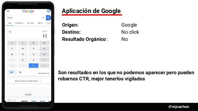 #DSM20 @mjcachon Aplicación de Google Origen: Google Destino: No click Resultado Orgánico: No Son resultados en los que no...