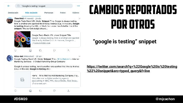 #DSM20 @mjcachon https://twitter.com/search?q=%22Google%20is%20testing %22%20snippet&src=typed_query&f=live Cambiosreporta...