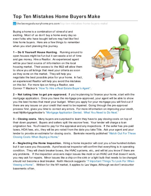 Top Ten Mistakes Home Buyers Make thelasvegasluxuryhomepro.com/top-ten-mistakes-home-buyers-make/ Buying a home is a combi...