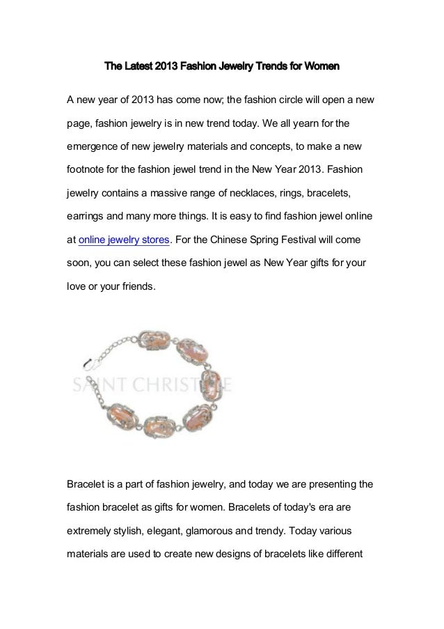 The Latest 2013 Fashion Jewelry Trends for WomenA new year of 2013 has come now; the fashion circle will open a newpage, f...