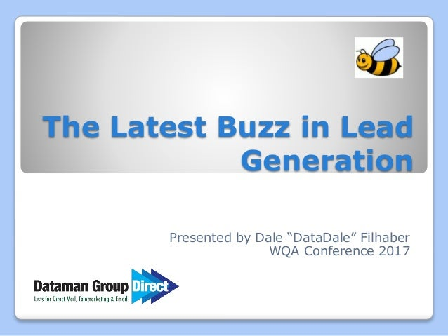 """The Latest Buzz in Lead Generation Presented by Dale """"DataDale"""" Filhaber WQA Conference 2017"""