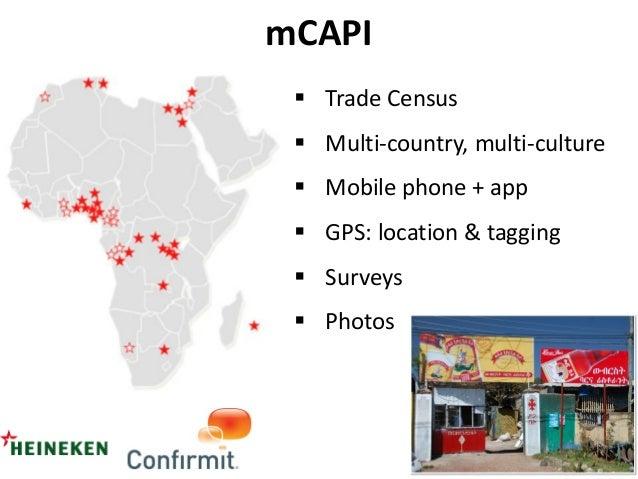 mCAPI  Trade Census  Multi-country, multi-culture  Mobile phone + app  GPS: location & tagging  Surveys  Photos