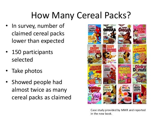How Many Cereal Packs? • In survey, number of claimed cereal packs lower than expected • 150 participants selected • Take ...