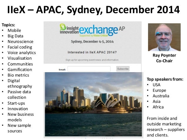 IIeX – APAC, Sydney, December 2014 Ray Poynter Co-Chair Top speakers from: • USA • Europe • Australia • Asia • Africa From...