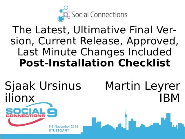 The Latest, Ultimative Final Ver sion, Current Release, Approved, Last Minute Changes Included Post-Installation Checklis...