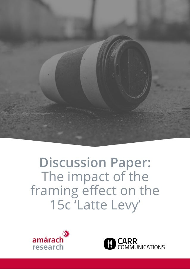 Discussion Paper: The impact of the framing effect on the 15c 'Latte Levy'