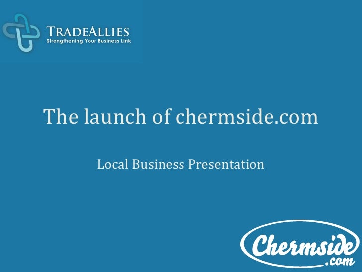 The launch of chermside.comLocal Business Presentation <br />