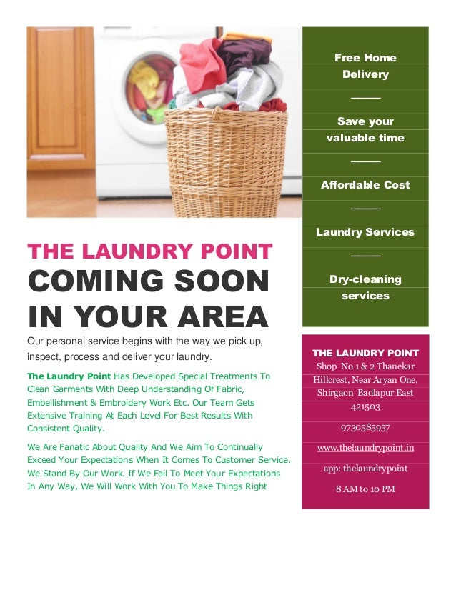THE LAUNDRY POINT COMING SOON IN YOUR AREA Our personal service begins with the way we pick up, inspect, process and deliv...