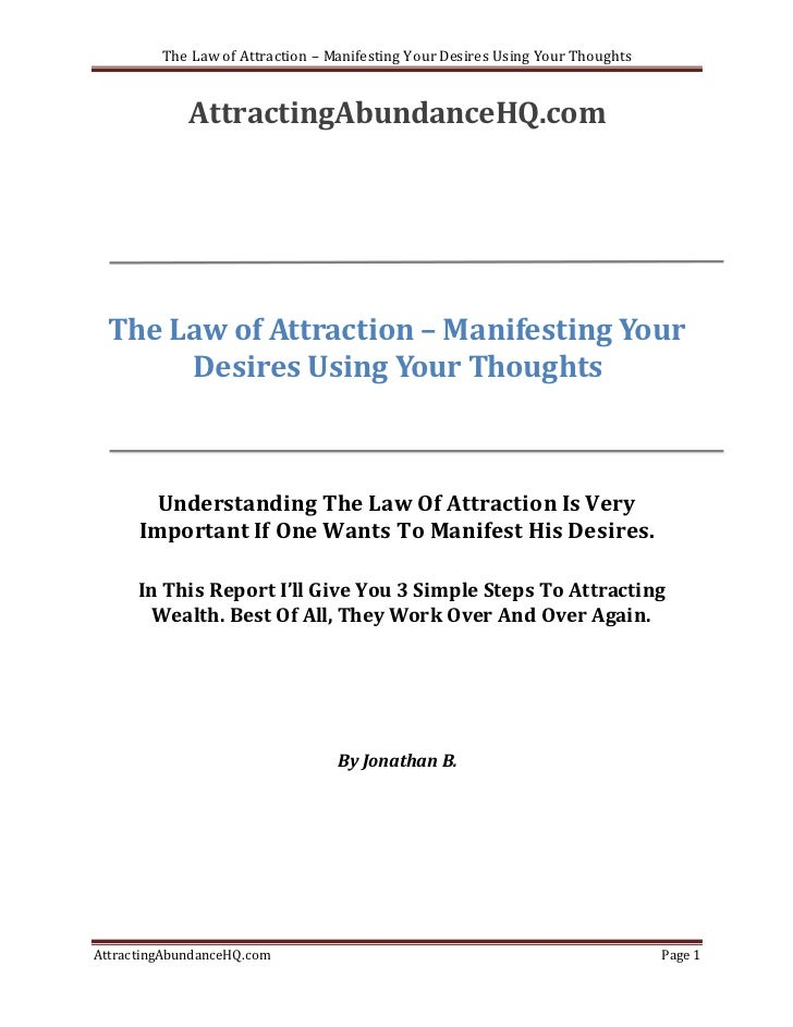 The Law of Attraction – Manifesting Your Desires Using Your Thoughts             AttractingAbundanceHQ.com  The Law of Att...