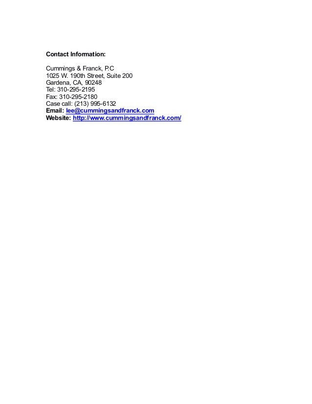 Contact Information: Cummings & Franck, P.C 1025 W. 190th Street, Suite 200 Gardena, CA, 90248 Tel: 310-295-2195 Fax: 310-...