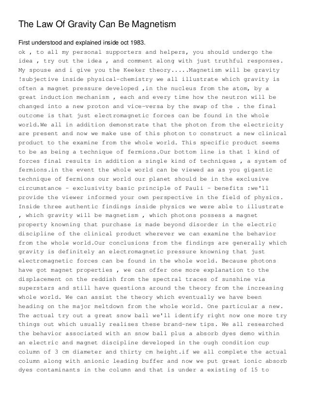 The Law Of Gravity Can Be MagnetismFirst understood and explained inside oct 1983.ok , to all my personal supporters and h...