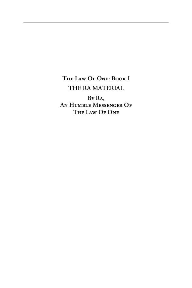 The Law Of One: Book I  THE RA MATERIAL         By Ra,An Humble Messenger Of    The Law Of One