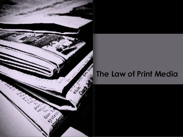 The Law of Print Media