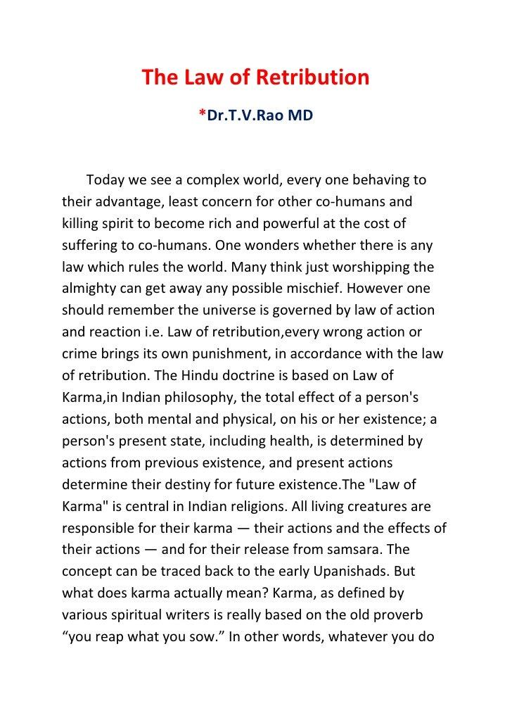 The Law of Retribution                      *Dr.T.V.Rao MD     Today we see a complex world, every one behaving totheir ad...