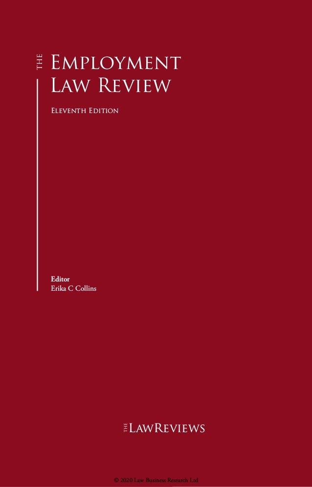 Employment Law Review Eleventh Edition Editor Erika C Collins lawreviews © 2020 Law Business Research Ltd
