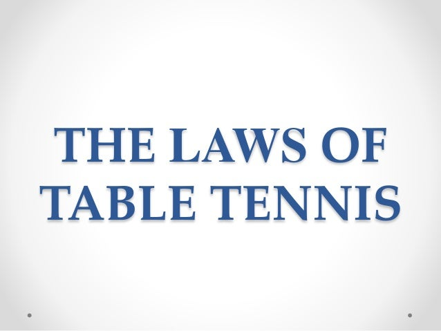 THE LAWS OF TABLE TENNIS