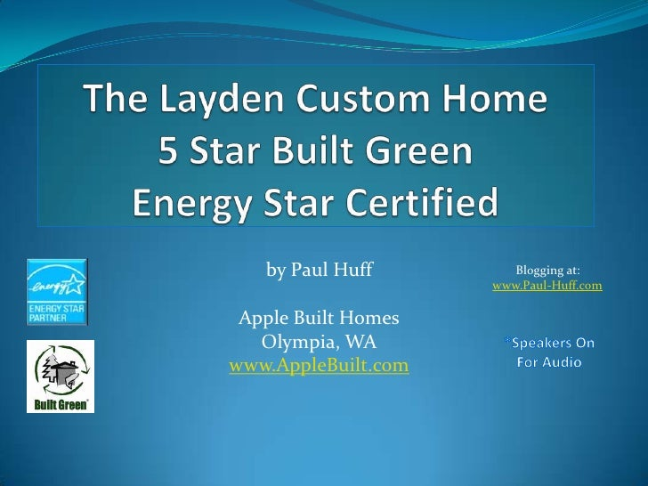 The Layden Custom Home5 Star Built GreenEnergy Star Certified<br />by Paul Huff  <br />Apple Built Homes<br />Olympia, WA<...