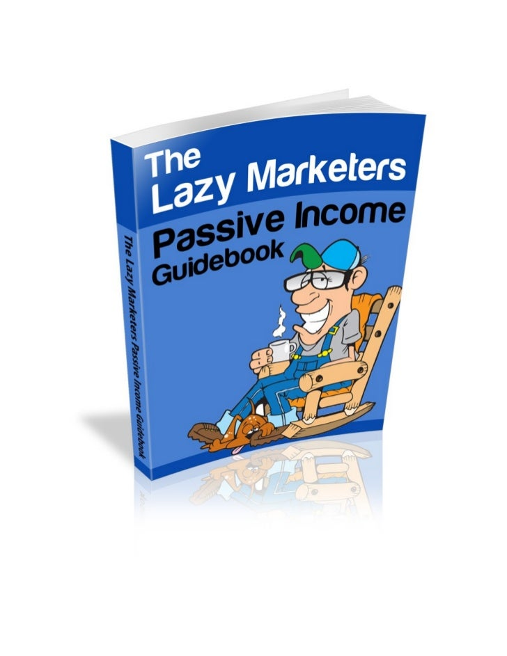 The Lazy     Marketers   Passive Income     Guidebook                          Your Guide to the Easiest Way              ...
