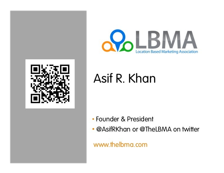 Asif R. Khan• Founder & President• @AsifRKhan or @TheLBMA on twitterwww.thelbma.com