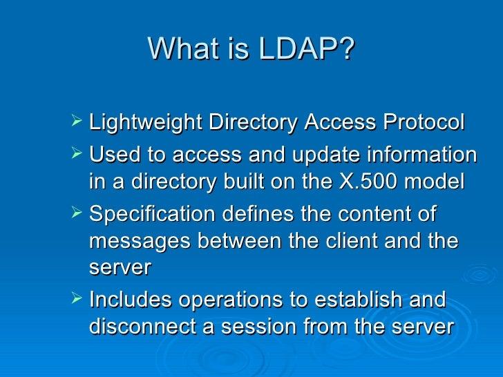 lightweight directory access protocol 22 understanding ldap 1 rfc 2251lightweight directory access protocol (v3) describes the ldap protocol designed to provide lightweight access to directories supporting the x500 model the lightweight protocol is meant.