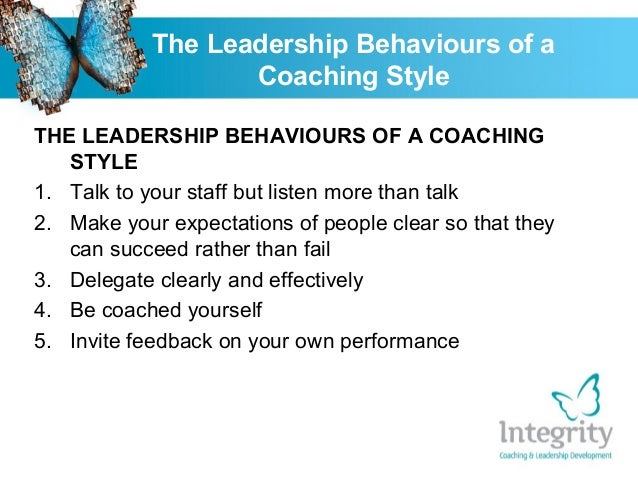 The leadership behaviours of a coaching style