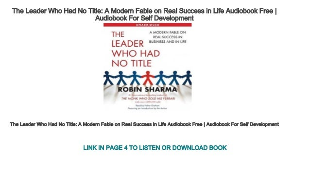 The Leader Who Had No Title A Modern Fable on Real Success