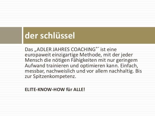 """Das """"ADLER JAHRES COACHING®"""" ist eine europaweit einzigartige Methode, mit der jeder Mensch die nötigen Fähigkeiten mit nu..."""