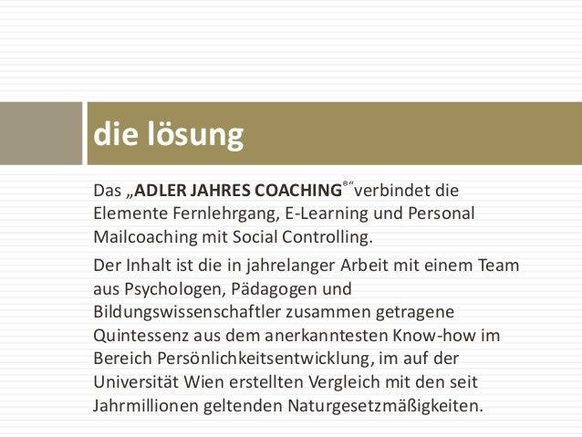 "Das ""ADLER JAHRES COACHING®""verbindet die Elemente Fernlehrgang, E-Learning und Personal Mailcoaching mit Social Controlli..."