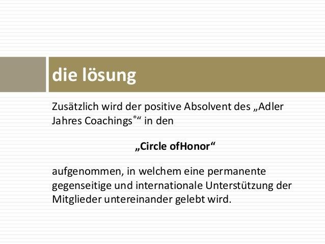 """Zusätzlich wird der positive Absolvent des """"Adler Jahres Coachings®"""" in den """"Circle ofHonor"""" aufgenommen, in welchem eine ..."""