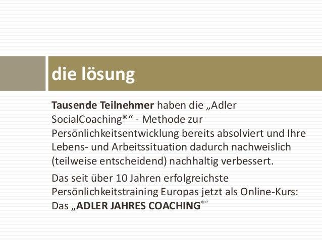 """Tausende Teilnehmer haben die """"Adler SocialCoaching®"""" - Methode zur Persönlichkeitsentwicklung bereits absolviert und Ihre..."""