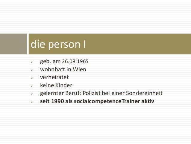  geb. am 26.08.1965  wohnhaft in Wien  verheiratet  keine Kinder  gelernter Beruf: Polizist bei einer Sondereinheit ...