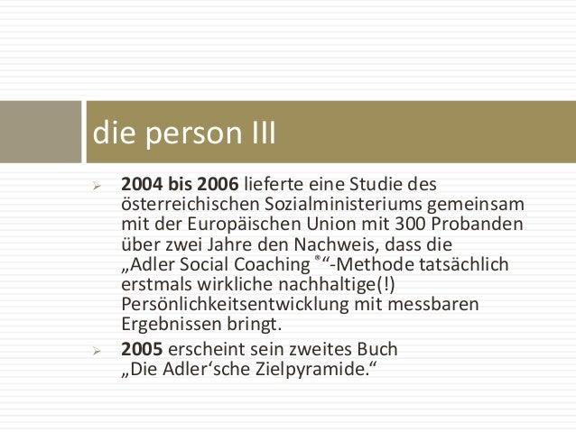  2004 bis 2006 lieferte eine Studie des österreichischen Sozialministeriums gemeinsam mit der Europäischen Union mit 300 ...