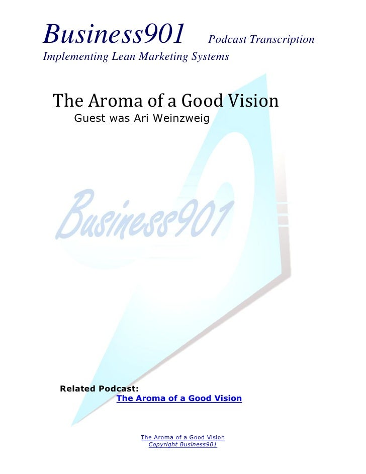 Business901                    Podcast TranscriptionImplementing Lean Marketing Systems The Aroma of a Good Vision     Gue...