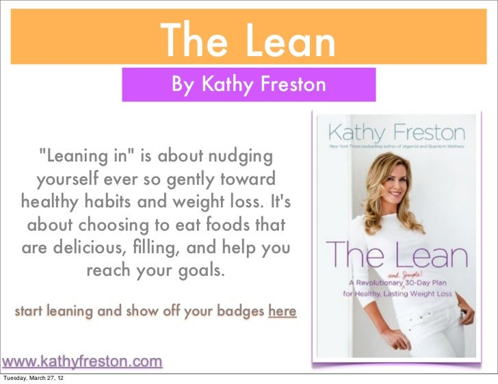 "The Lean                          By Kathy Freston        ""Leaning in"" is about nudging        yourself ever so gently tow..."