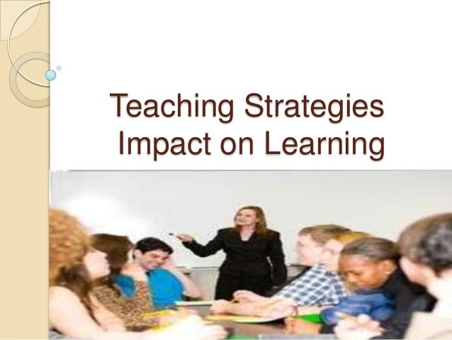 Teaching Strategies Impact on Learning