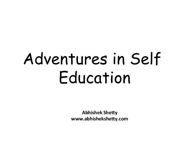 Adventures in Self Education Abhishek  She*y   www.abhishekshe*y.com