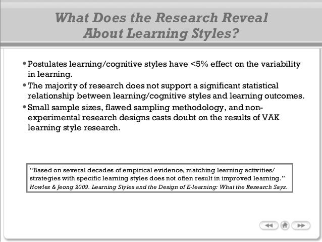 •Postulates learning/cognitive styles have <5% effect on the variability in learning. •The majority of research does not s...
