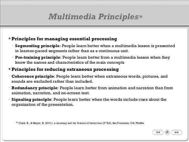 •Principles for managing essential processing • Segmenting principle: People learn better when a multimedia lesson is pres...